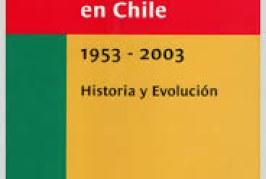 Prevención de Riesgos de Accidentes en Chile 1953 – 2003. Historia y evolución