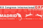 El XIX Congreso Internacional ORP de Empresas Saludables analiza el valor de las personas en plena era digital